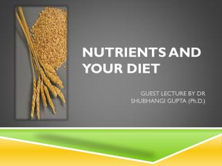 NUTRIENTS AND YOUR DIET