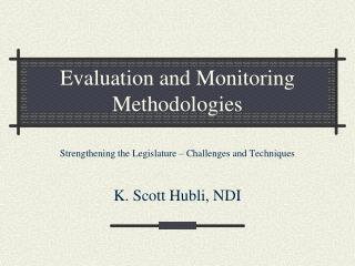 Evaluation and Monitoring Methodologies