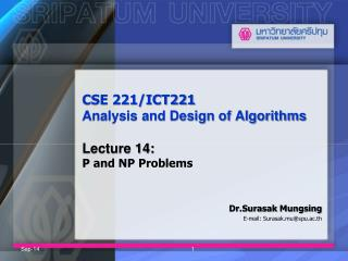 CSE 221/ICT221  Analysis and Design of Algorithms Lecture 14: P and NP Problems