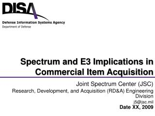 Joint Spectrum Center (JSC) Research, Development, and Acquisition (RD&A) Engineering Division