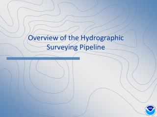 Overview of the Hydrographic Surveying Pipeline