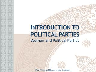 INTRODUCTION TO  POLITICAL PARTIES Women and Political Parties