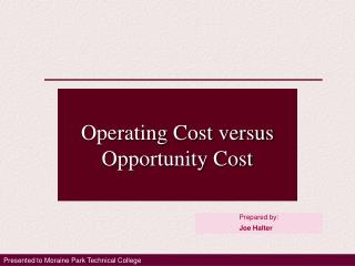 Operating Cost versus Opportunity Cost