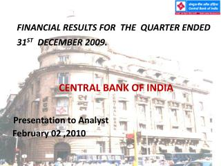 CENTRAL BANK OF INDIA Presentation to Analyst    February 02 ,2010