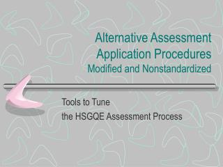 Alternative Assessment Application Procedures Modified and Nonstandardized
