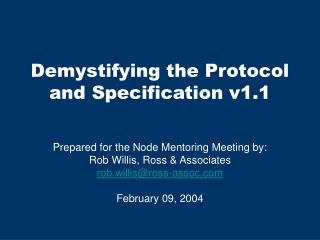 Demystifying the Protocol and Specification v1.1