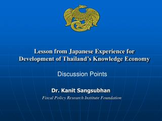 Lesson from Japanese Experience for Development of Thailand's Knowledge Economy