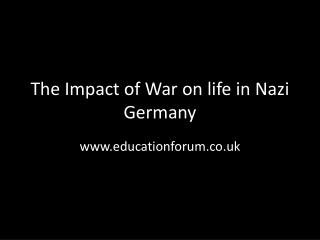 The Impact of War on life in Nazi Germany