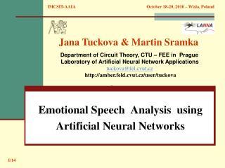 Emotional Speech Analysis using Artificial Neural Networks