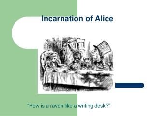 Incarnation of Alice