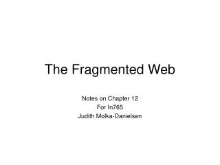 The Fragmented Web