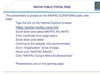 The presentation is posted on the NAVFAC EURAFSWA public web page: