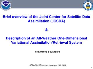 Brief overview of the Joint Center for Satellite Data Assimilation (JCSDA) &