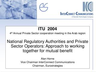 ITU  2004 4 th  Annual Private Sector cooperation meeting in the Arab region