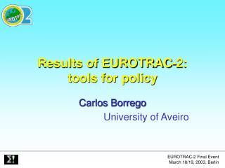 Results of EUROTRAC-2:  tools for policy
