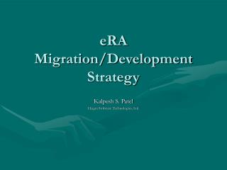 eRA Migration/Development Strategy