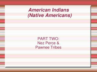 American Indians  (Native Americans) ‏