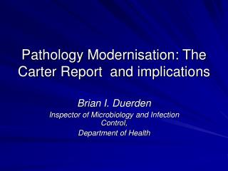 Pathology Modernisation: The Carter Report  and implications