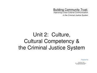 Unit 2: Culture, Cultural Competency & the Criminal Justice System