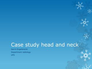 Case study head and neck