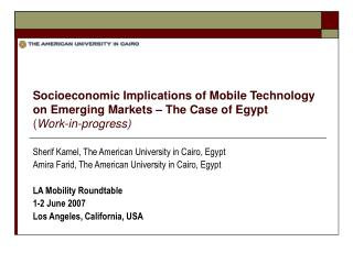 Socioeconomic Implications of Mobile Technology on Emerging Markets – The Case of Egypt ( Work-in-progress)