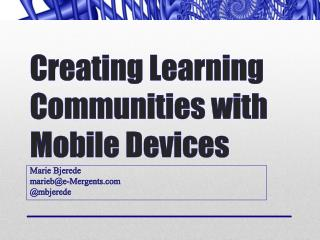 Creating Learning Communities with Mobile Devices