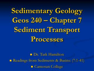 Sedimentary Geology Geos 240 – Chapter 7 Sediment Transport Processes