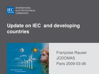 Update on IEC  and developing countries