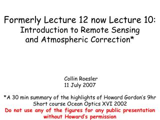 Formerly Lecture 12 now Lecture 10:  Introduction to Remote Sensing  and Atmospheric Correction*