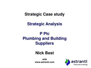 Strategic Case study  Strategic Analysis P Plc Plumbing and Building Suppliers Nick Best with