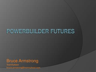 PowerBUilder  Futures