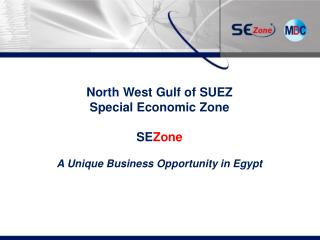 North West Gulf of SUEZ Special Economic Zone SE Zone A Unique Business Opportunity in Egypt