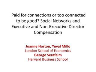 Joanne Horton, Yuval Millo London School of Economics George  Serafeim Harvard Business School