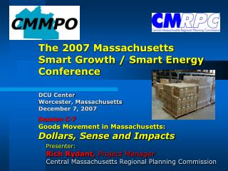 Presenter: Rich Rydant,  Project Manager Central Massachusetts Regional Planning Commission