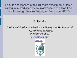 P. Shebalin Institute of Earthquake Prediction Theory and Mathematical Geophysics, Moscow,
