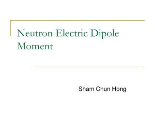 Neutron Electric Dipole Moment