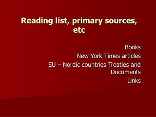 Reading list, primary sources, etc