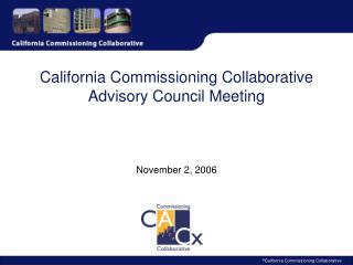 California Commissioning Collaborative Advisory Council Meeting