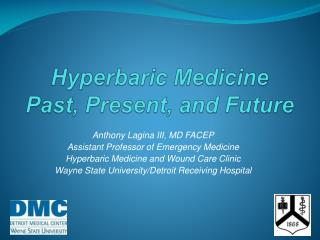 Hyperbaric Medicine Past, Present, and Future