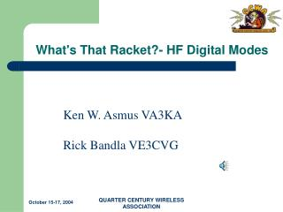 What's That Racket?- HF Digital Modes