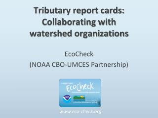 Tributary report cards: Collaborating with watershed organizations