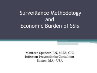 Surveillance Methodology  and Economic Burden of SSIs