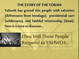 How Will These People Respond to YAHWEH…