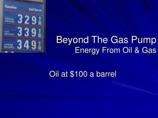 Beyond The Gas Pump Energy From Oil & Gas