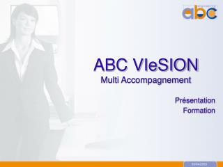 ABC VIeSION Multi Accompagnement