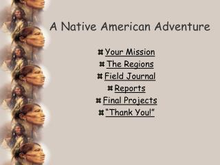 A Native American Adventure