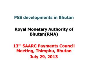 PSS developments in Bhutan Royal Monetary Authority of Bhutan(RMA)