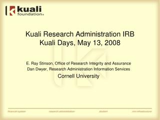 Kuali Research Administration IRB Kuali Days, May 13, 2008