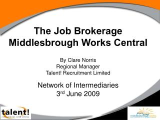 The Job Brokerage  Middlesbrough Works Central By Clare Norris Regional Manager