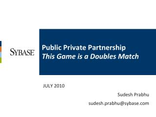 Public Private Partnership This Game is a Doubles Match